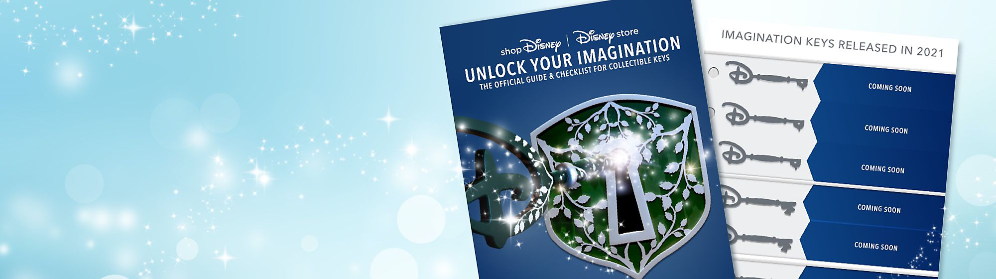 Imagination Keys Unlock the magic with our Imagination Keys. Inspired by the Opening Ceremony keys available in Disney Stores, these characterful keys are perfect for Disney fans and collectors. View our checklist to see which keys have been released so far.