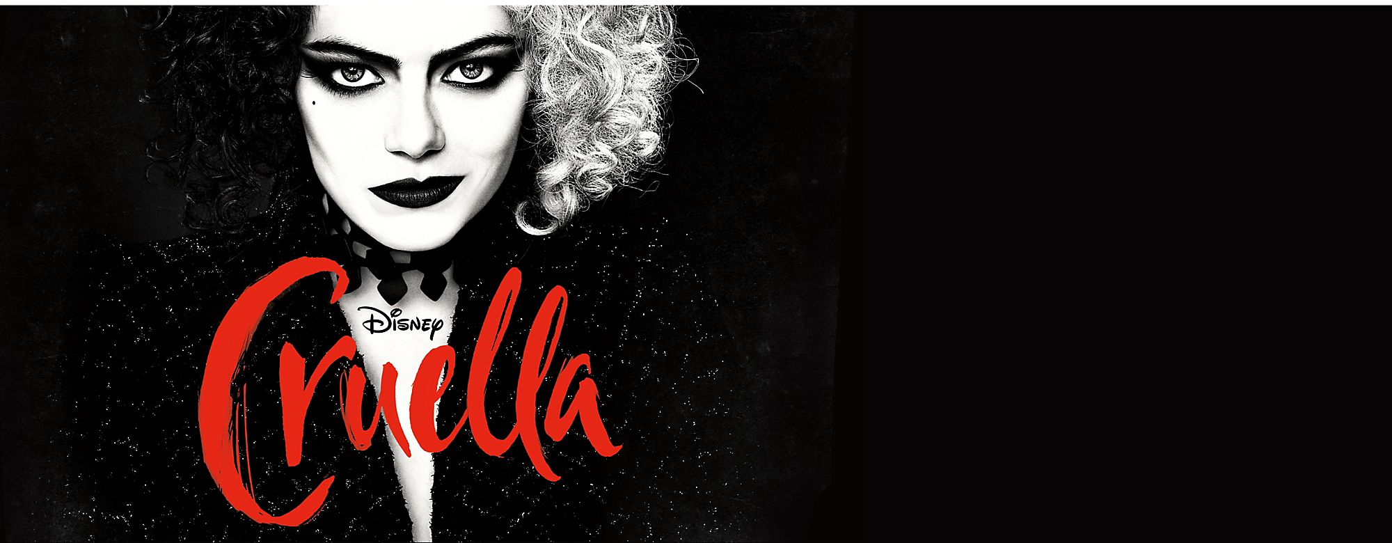 "Cruella In 1970s London, young fashion designer Estella de Vil becomes obsessed with dogs' skins, especially Dalmatians. Finding herself at the mercy of an uncaring employer, she reinvents herself as the vicious criminal known as ""Cruella"". Coming Soon"